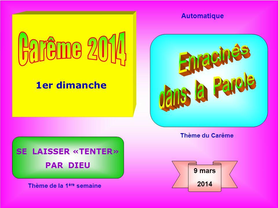 Carême 2014 Enracinés dans la Parole 1er dimanche SE LAISSER «TENTER»