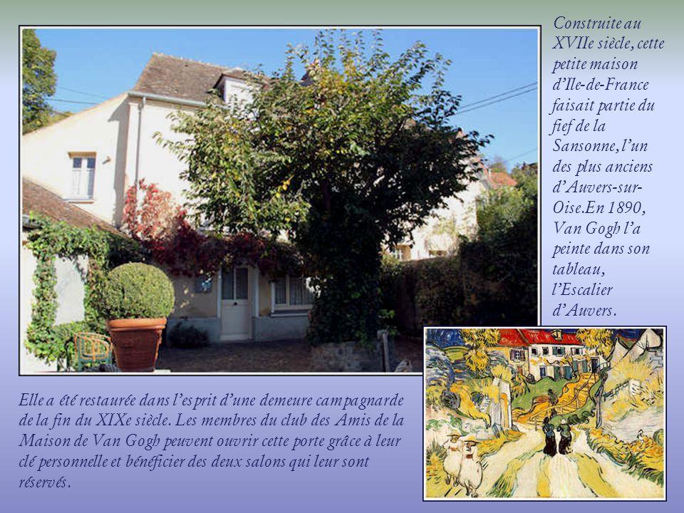 Construite au XVIIe siècle, cette petite maison d'Ile-de-France faisait partie du fief de la Sansonne, l'un des plus anciens d'Auvers-sur-Oise.En 1890, Van Gogh l'a peinte dans son tableau, l'Escalier d'Auvers.