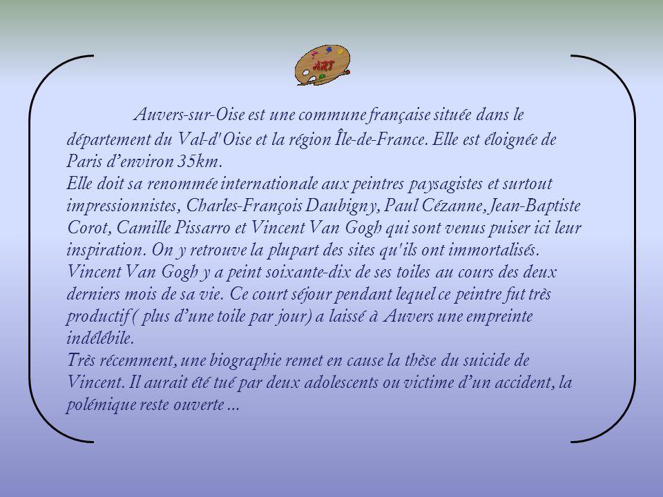 Auvers-sur-Oise est une commune française située dans le département du Val-d Oise et la région Île-de-France. Elle est éloignée de Paris d'environ 35km.