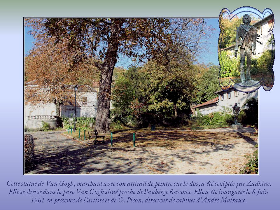 Cette statue de Van Gogh, marchant avec son attirail de peintre sur le dos, a été sculptée par Zadkine.