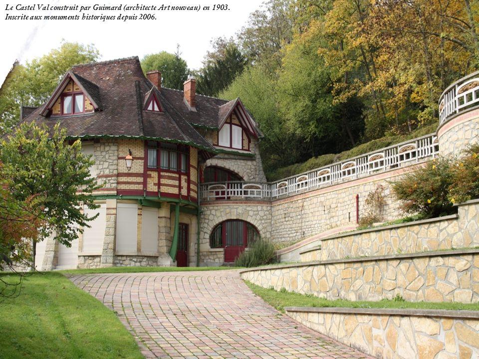 Le Castel Val construit par Guimard (architecte Art nouveau) en 1903.