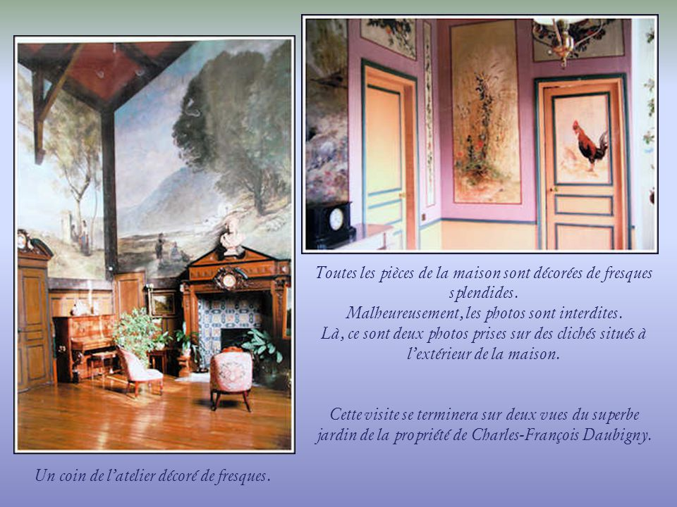 Toutes les pièces de la maison sont décorées de fresques splendides.