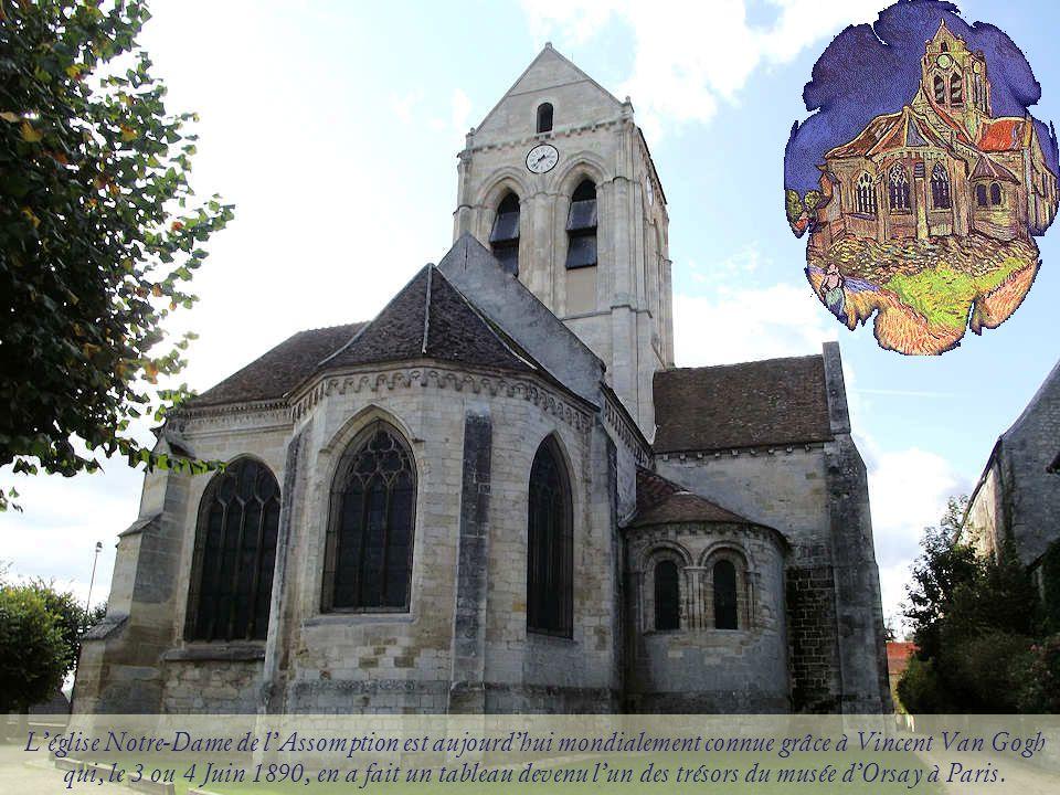 L'église Notre-Dame de l'Assomption est aujourd'hui mondialement connue grâce à Vincent Van Gogh qui, le 3 ou 4 Juin 1890, en a fait un tableau devenu l'un des trésors du musée d'Orsay à Paris.