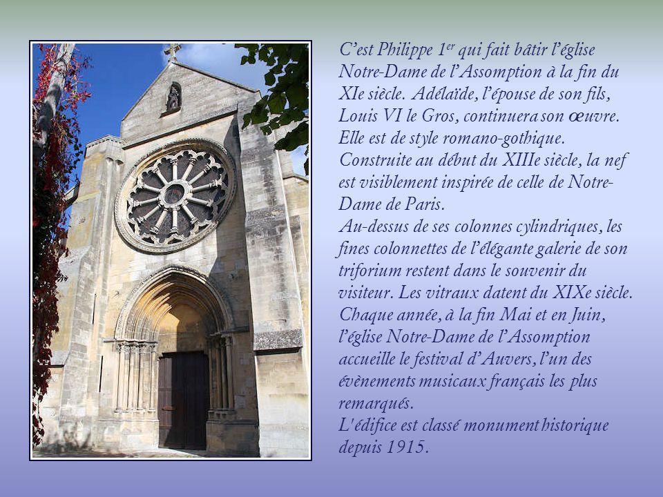 C'est Philippe 1er qui fait bâtir l'église Notre-Dame de l'Assomption à la fin du XIe siècle. Adélaïde, l'épouse de son fils, Louis VI le Gros, continuera son œuvre. Elle est de style romano-gothique.
