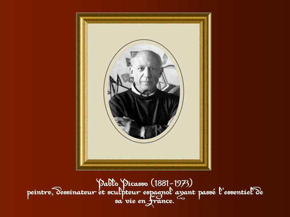 Pablo Picasso (1881-1973) peintre, dessinateur et sculpteur espagnol ayant passé l essentiel de sa vie en France.