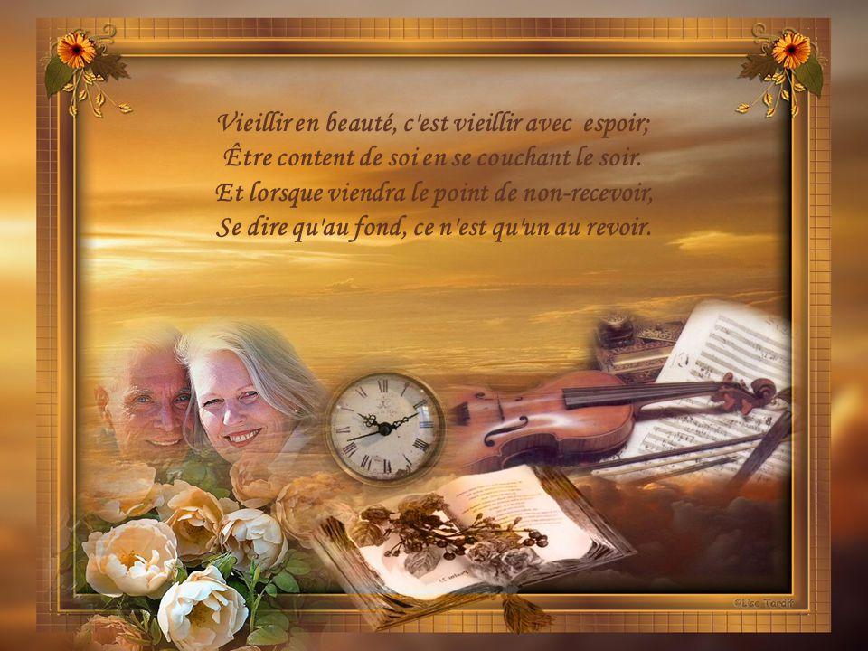 Vieillir en beauté, c est vieillir avec espoir;