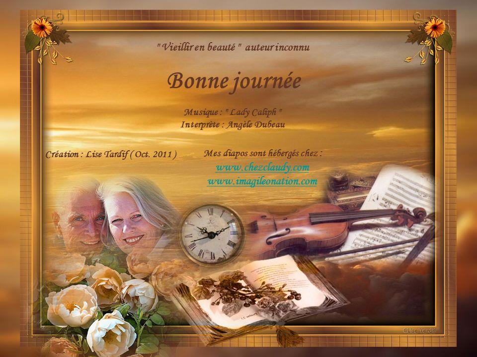 Bonne journée Vieillir en beauté auteur inconnu www.chezclaudy.com