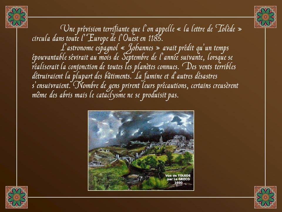 Une prévision terrifiante que l'on appelle « la lettre de Tolède » circula dans toute l'Europe de l'Ouest en 1185.