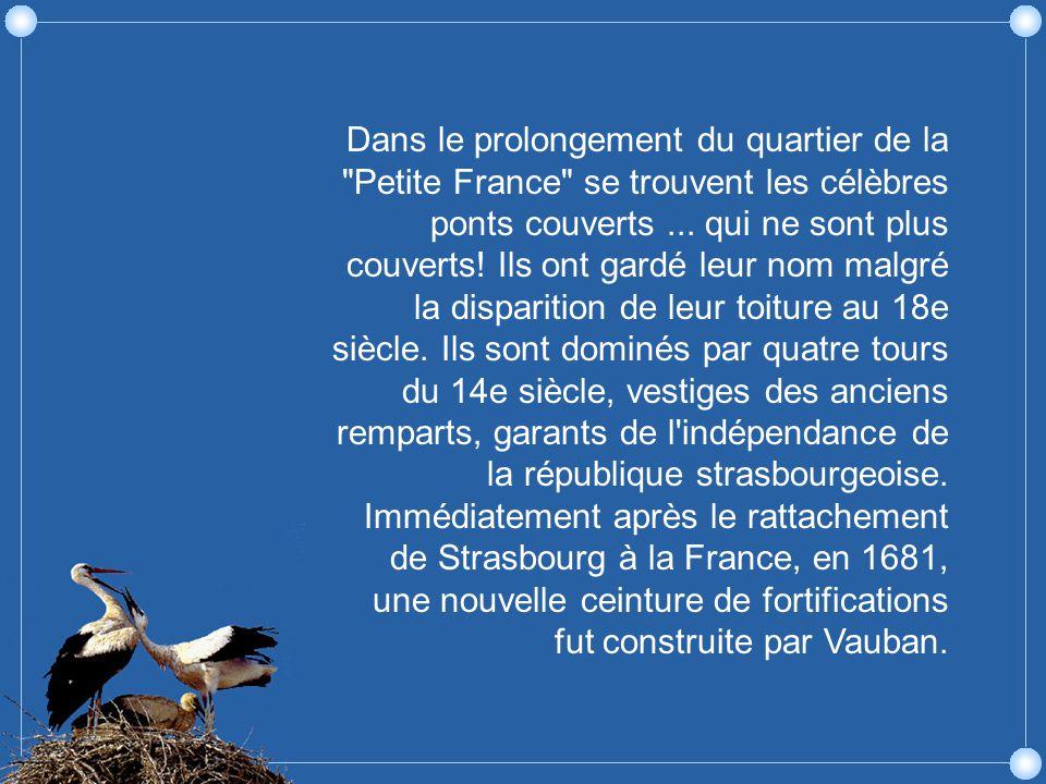 Dans le prolongement du quartier de la Petite France se trouvent les célèbres ponts couverts ...