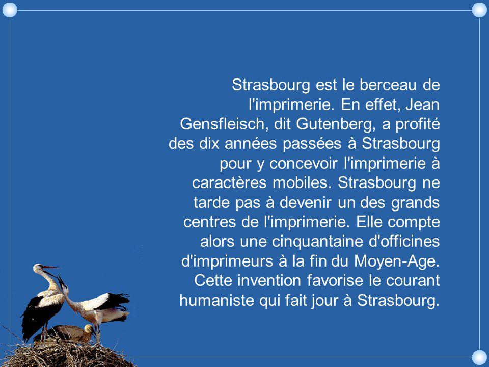 Strasbourg est le berceau de l imprimerie