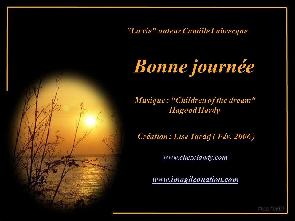 Bonne journée La vie auteur Camille Labrecque