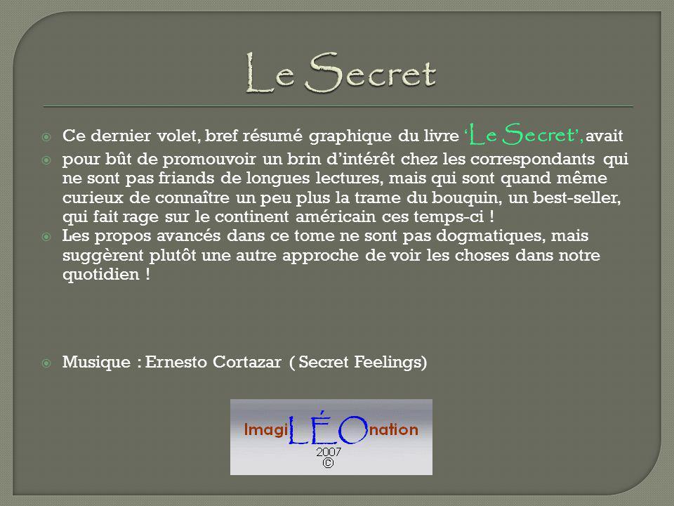 Le Secret Ce dernier volet, bref résumé graphique du livre 'Le Secret', avait.