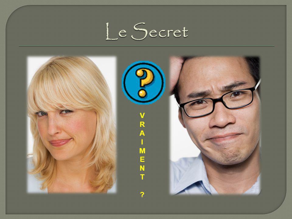 Le Secret V R A I M E N T