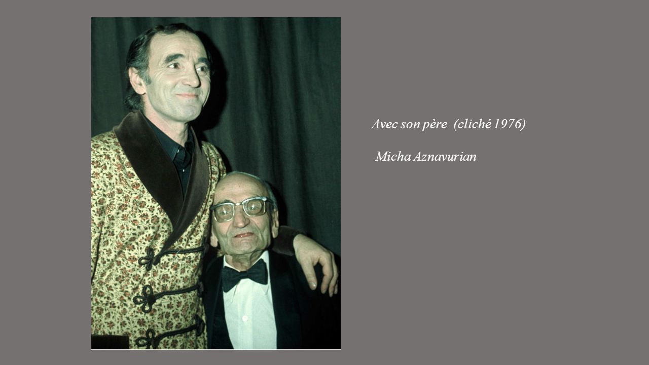 Avec son père (cliché 1976) Micha Aznavurian
