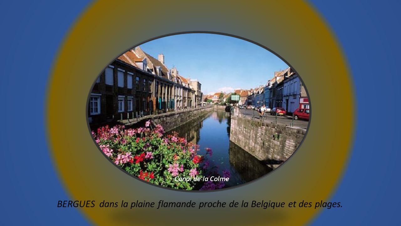 BERGUES dans la plaine flamande proche de la Belgique et des plages.