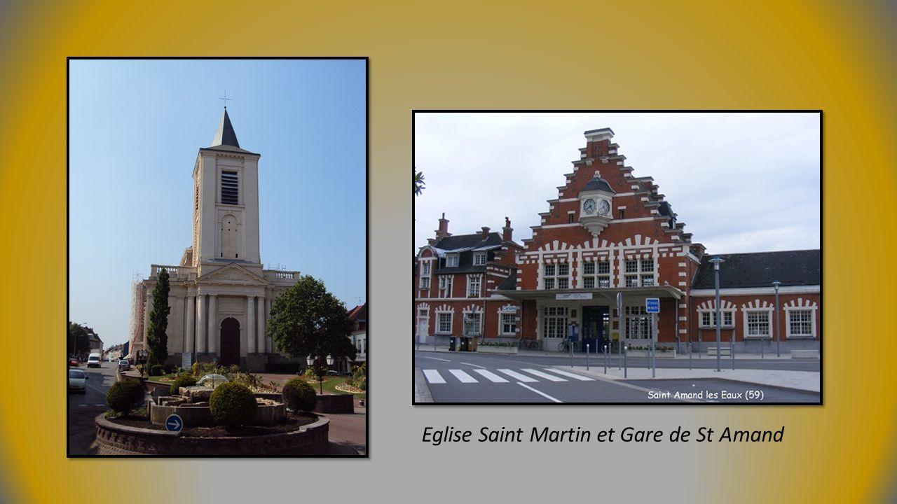 Eglise Saint Martin et Gare de St Amand