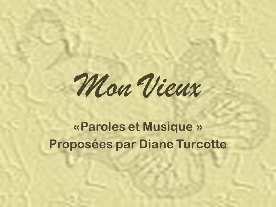 «Paroles et Musique » Proposées par Diane Turcotte