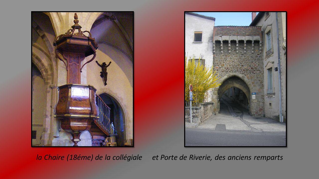 la Chaire (18éme) de la collégiale et Porte de Riverie, des anciens remparts