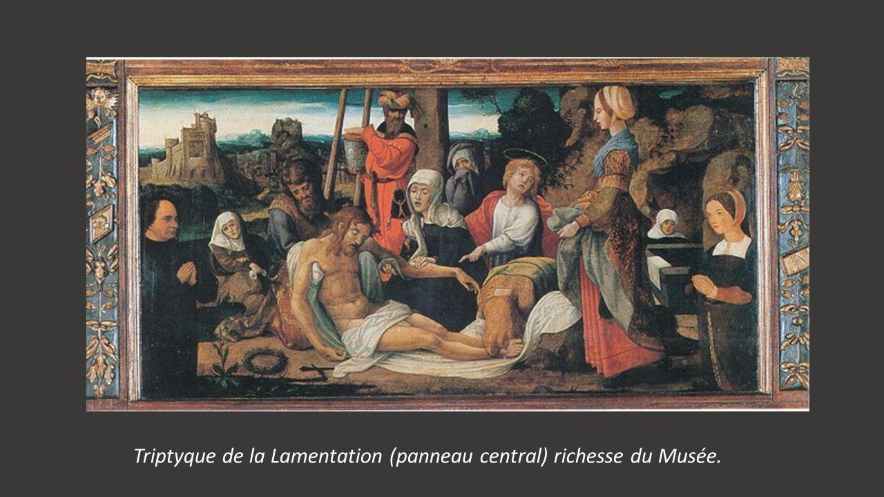 Triptyque de la Lamentation (panneau central) richesse du Musée.