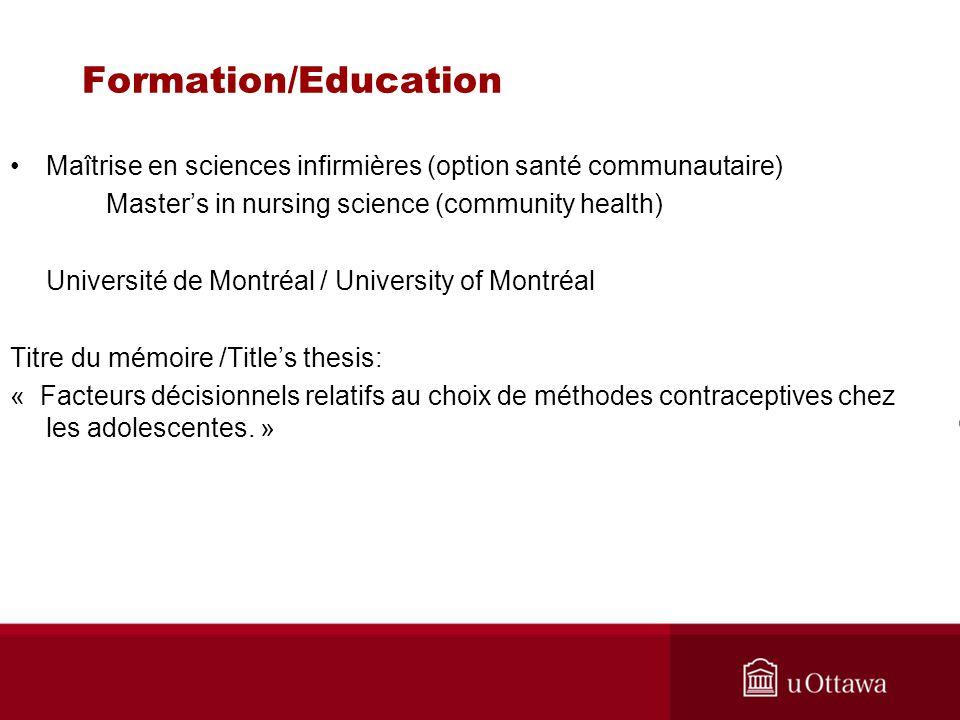 Formation/Education Maîtrise en sciences infirmières (option santé communautaire) Master's in nursing science (community health)