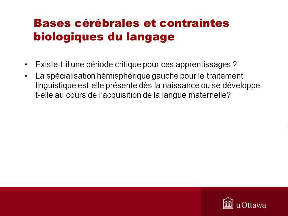 Bases cérébrales et contraintes biologiques du langage