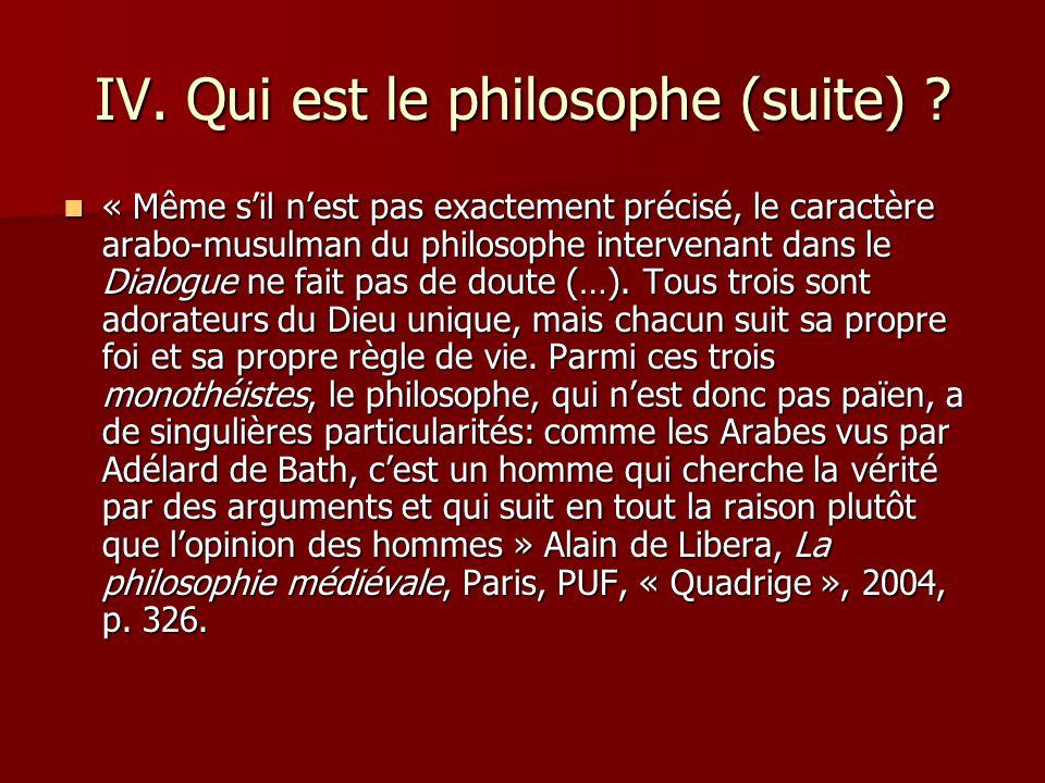 IV. Qui est le philosophe (suite)