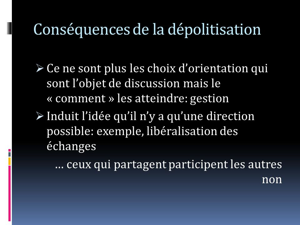Conséquences de la dépolitisation
