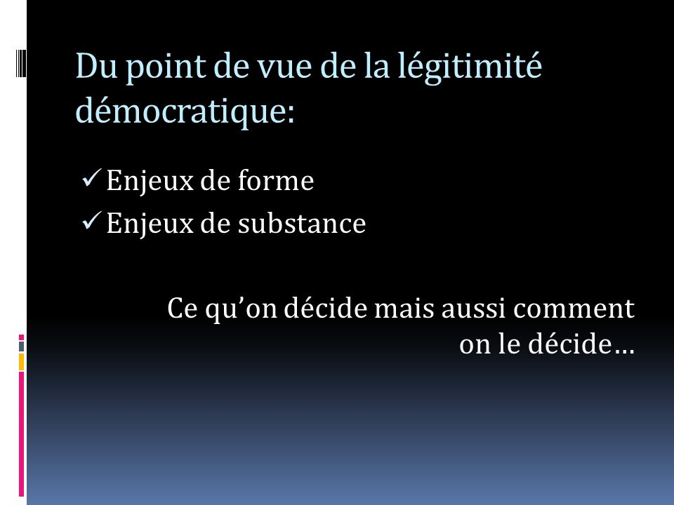 Du point de vue de la légitimité démocratique: