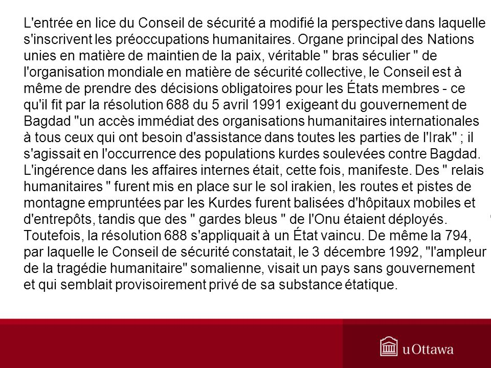 L entrée en lice du Conseil de sécurité a modifié la perspective dans laquelle s inscrivent les préoccupations humanitaires.