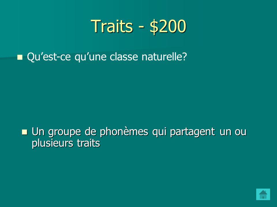Traits - $200 Qu'est-ce qu'une classe naturelle