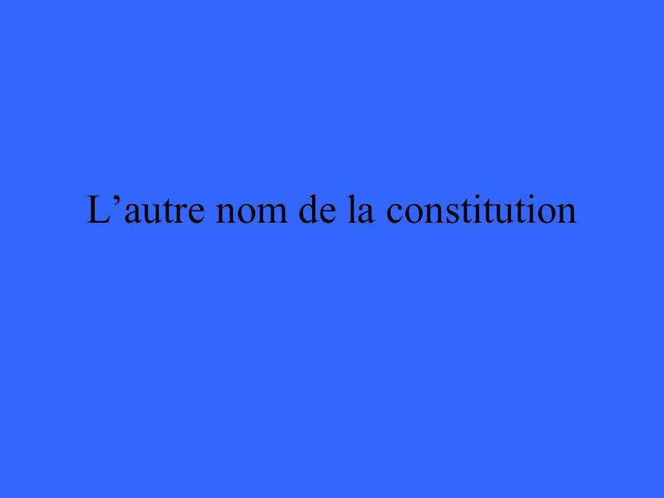 L'autre nom de la constitution