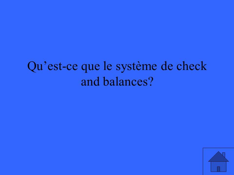 Qu'est-ce que le système de check and balances
