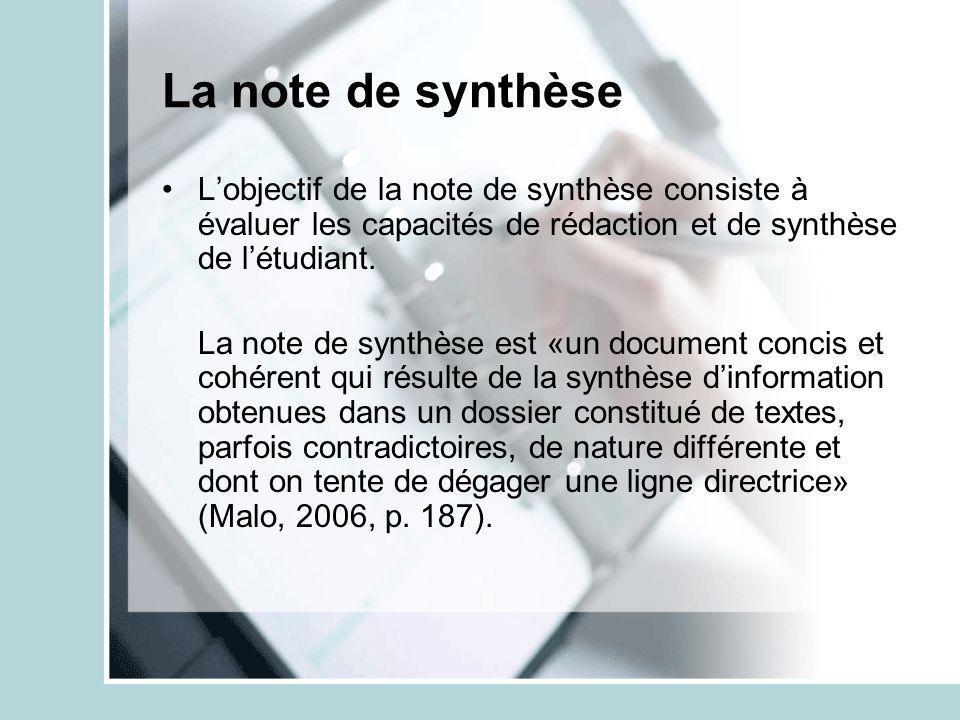 La note de synthèse L'objectif de la note de synthèse consiste à évaluer les capacités de rédaction et de synthèse de l'étudiant.
