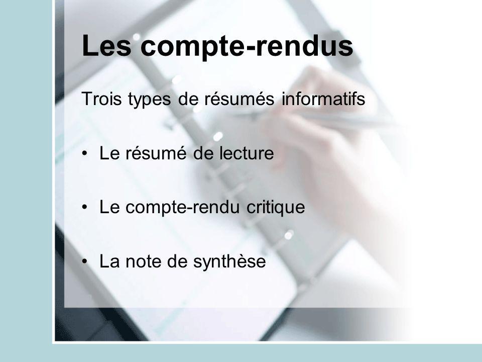 Les compte-rendus Trois types de résumés informatifs