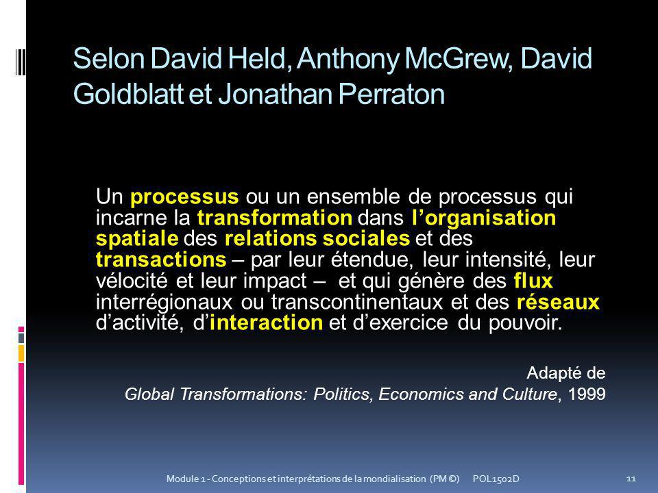 Selon David Held, Anthony McGrew, David Goldblatt et Jonathan Perraton