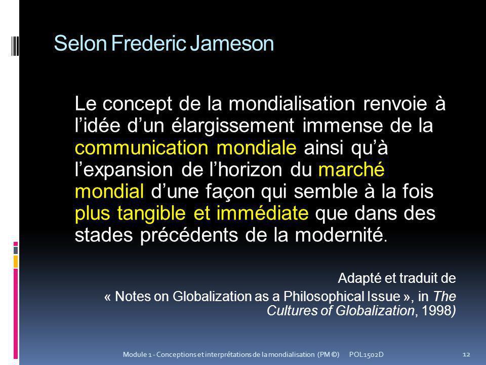 Selon Frederic Jameson