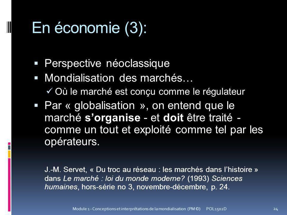 En économie (3): Perspective néoclassique Mondialisation des marchés…