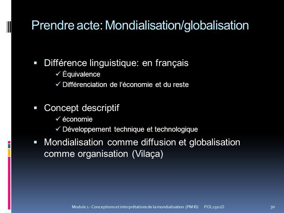Prendre acte: Mondialisation/globalisation