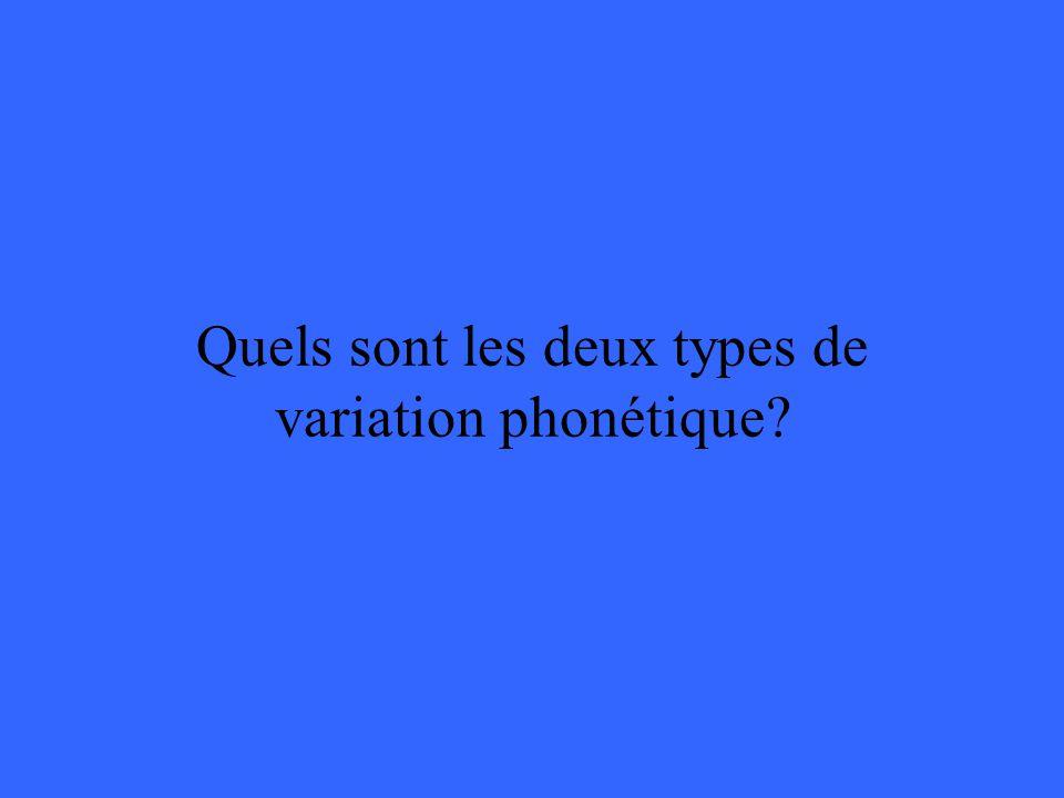 Quels sont les deux types de variation phonétique