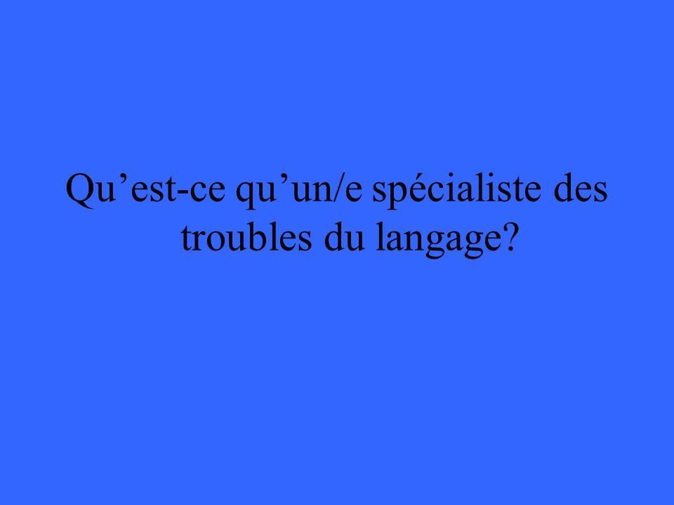 Qu'est-ce qu'un/e spécialiste des troubles du langage