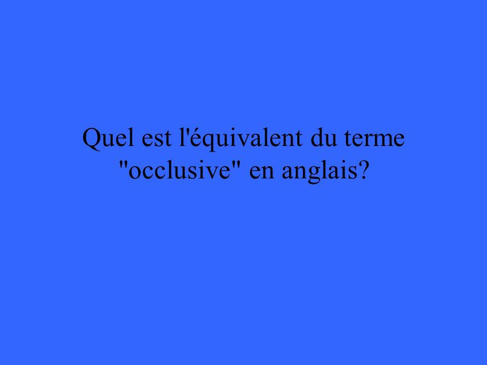 Quel est l équivalent du terme occlusive en anglais