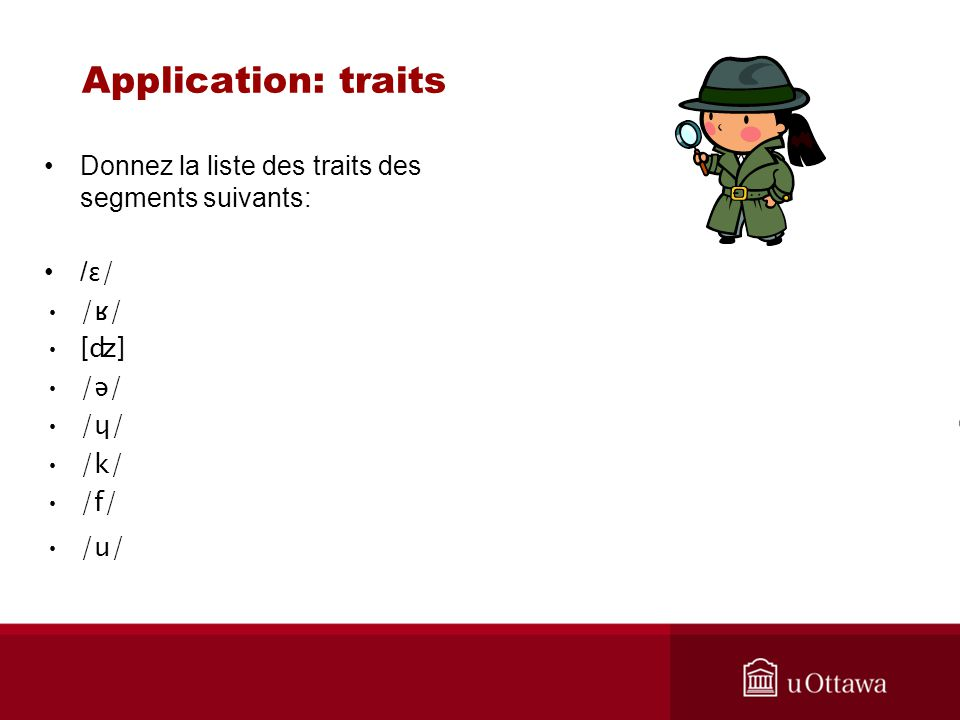 Application: traits Donnez la liste des traits des segments suivants: