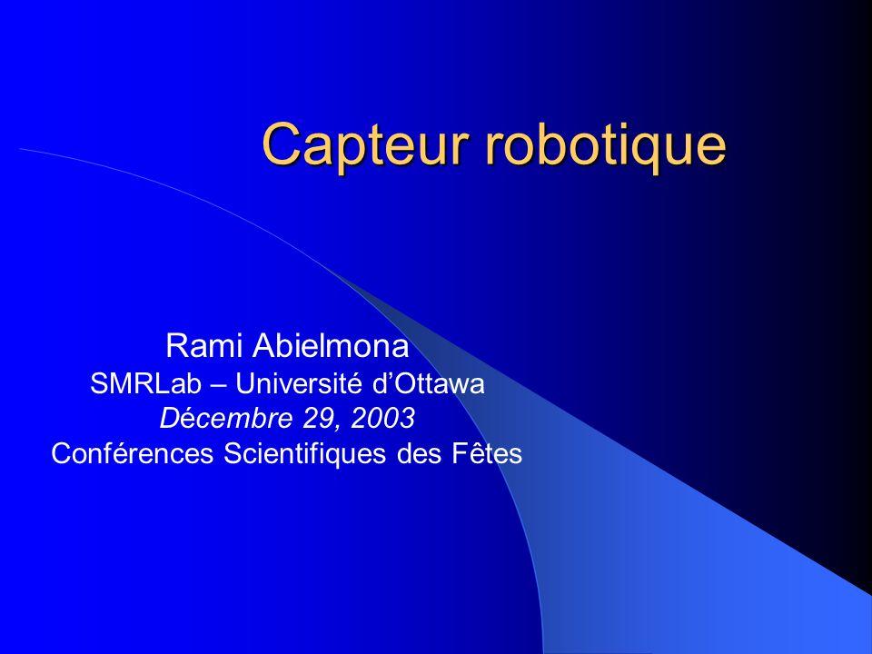 Capteur robotique Rami Abielmona SMRLab – Université d'Ottawa