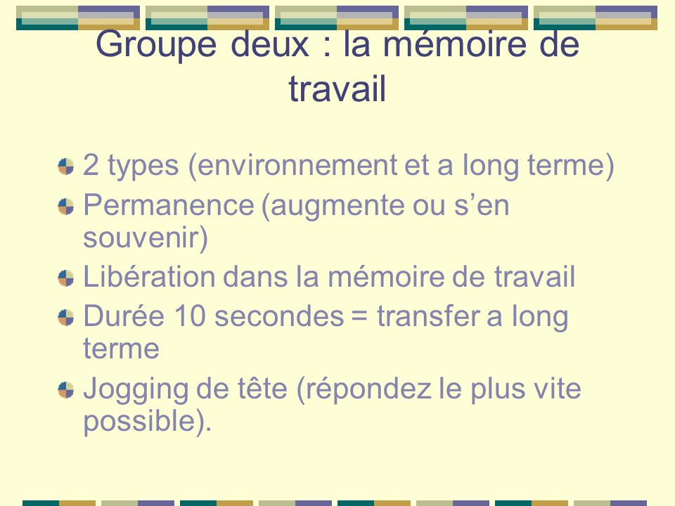 Groupe deux : la mémoire de travail