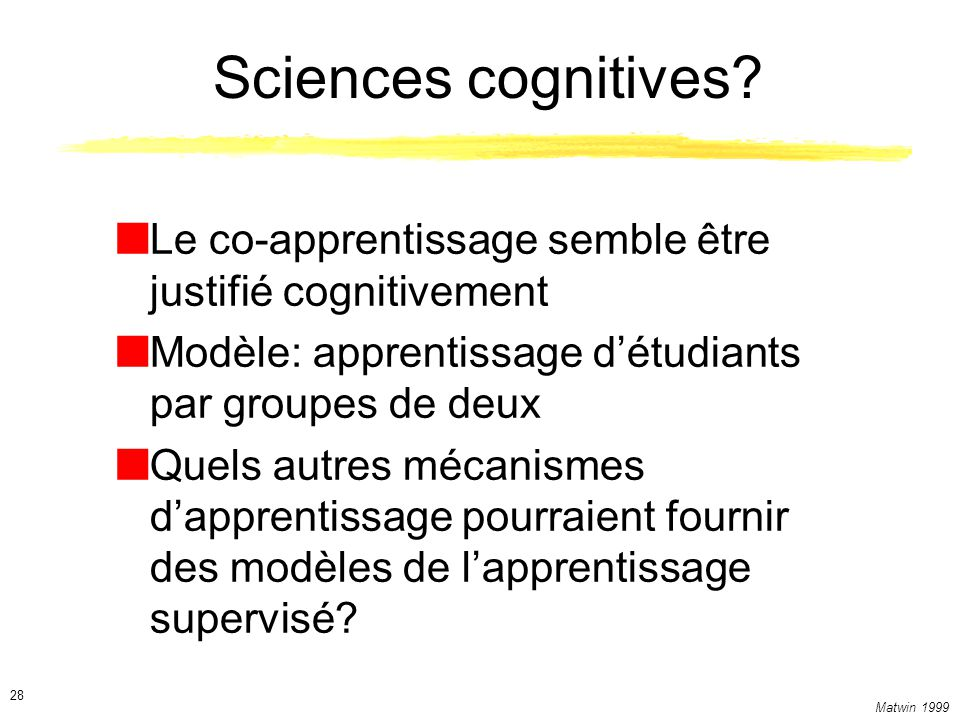Sciences cognitives Le co-apprentissage semble être justifié cognitivement. Modèle: apprentissage d'étudiants par groupes de deux.