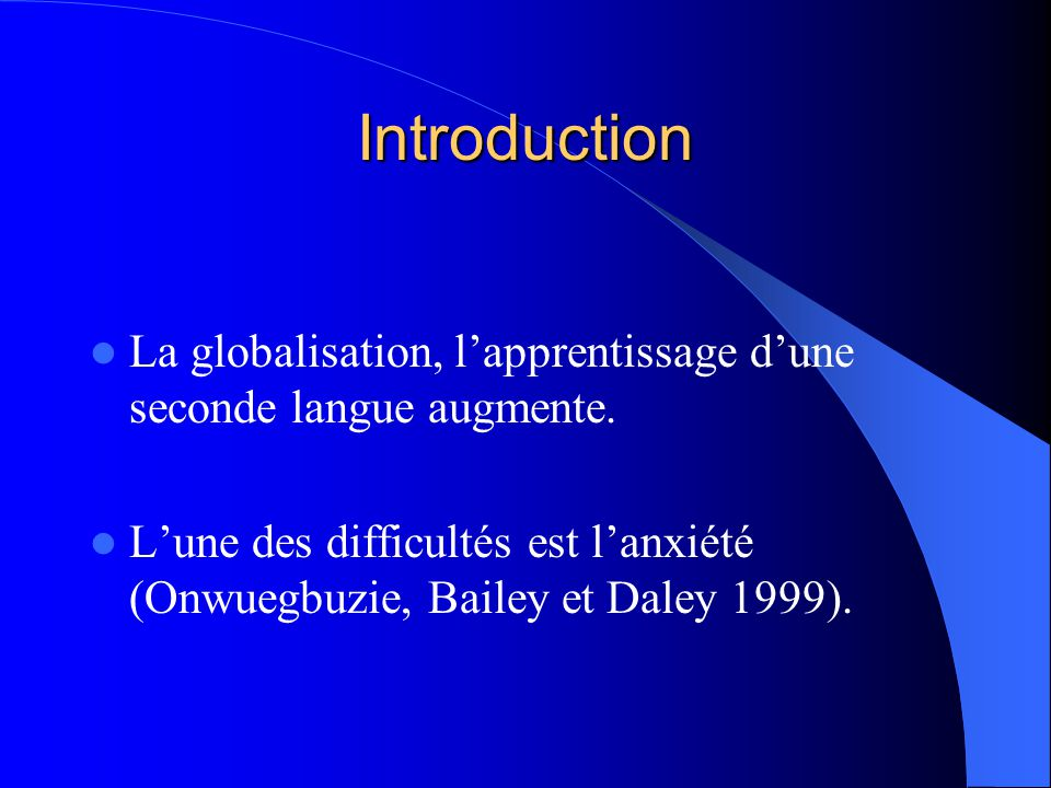 Introduction La globalisation, l'apprentissage d'une seconde langue augmente.
