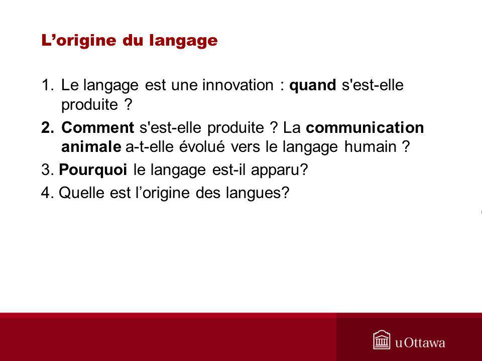 Le langage est une innovation : quand s est-elle produite