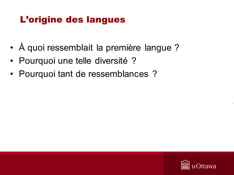L'origine des langues À quoi ressemblait la première langue .