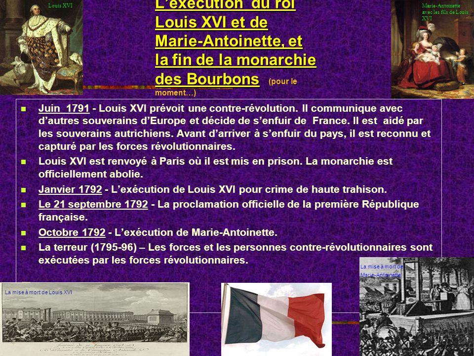 L'exécution du roi Louis XVI et de Marie-Antoinette, et la fin de la monarchie des Bourbons (pour le moment…)
