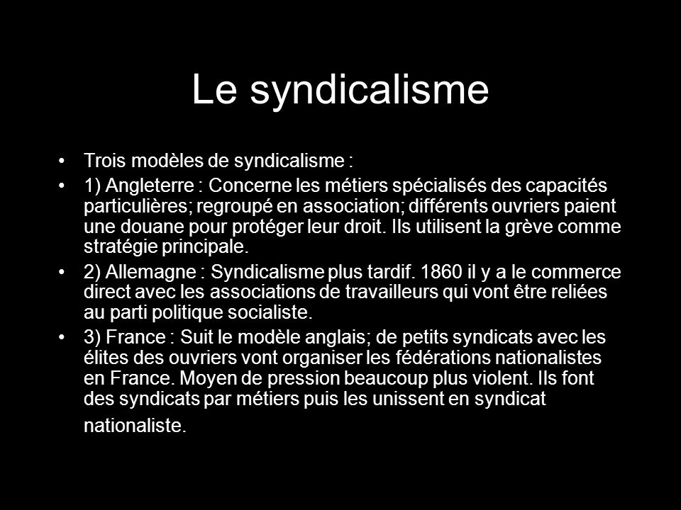Le syndicalisme Trois modèles de syndicalisme :